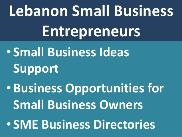 Http S3 Amazonaws Com Thinkricher New Ideas For Small Business In Lebanon Html