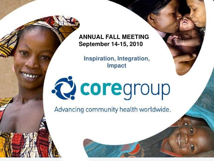 ANNUAL FALL MEETING September 14-15, 2010   Inspiration, Integration,           Impact