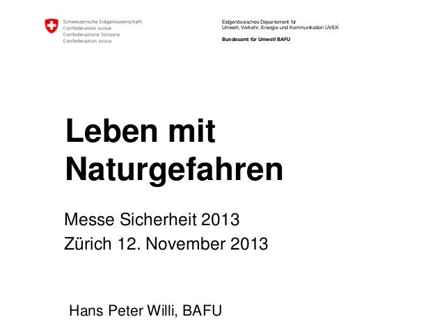 Eidgenössisches Departement für Umwelt, Verkehr, Energie und Kommunikation UVEK Bundesamt für Umwelt BAFU  Leben mit Natur...