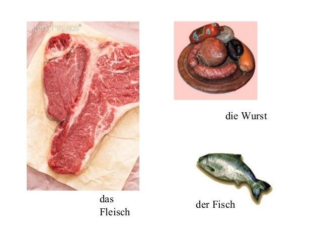 das Fleisch die Wurst der Fisch