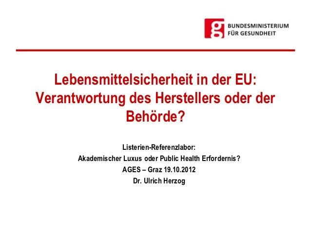 """""""Lebensmittelsicherheit in der EU: Verantwortung des Herstellers oder der Behörde?"""" - Ulrich Herzog (Bundesministerium für Gesundheit)"""
