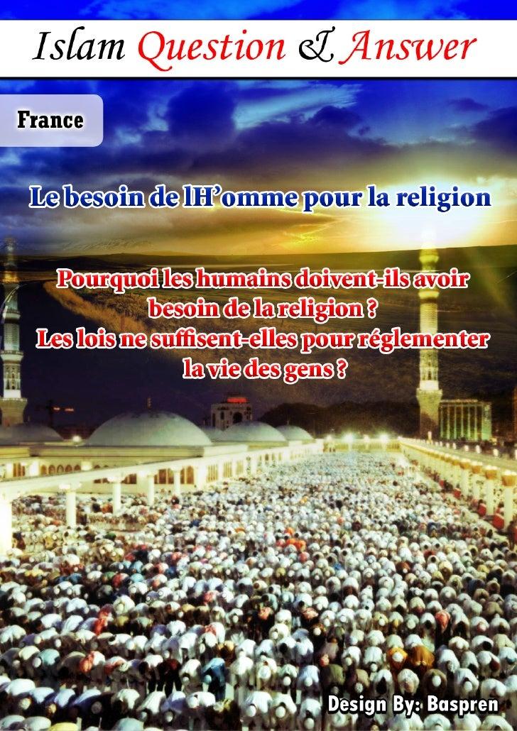 Le besoin de l Homme pour la religion                               Le besoin de l Homme pour la religion Pourquoi les hum...