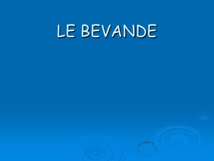 LE BEVANDE<br />