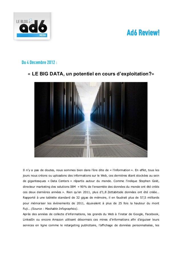 Ad6 Review!Du 4 Décembre 2012 :   « LE BIG DATA, un potentiel en cours d'exploitation?»Il n'y a pas de doutes, nous sommes...