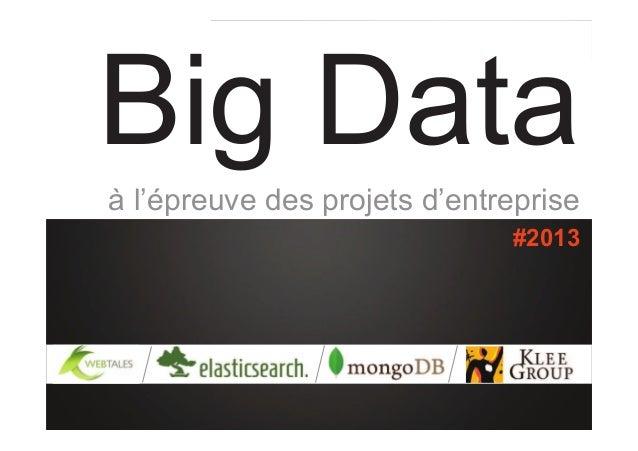 LOGO du client  Big Data à l'épreuve des projets d'entreprise #2013