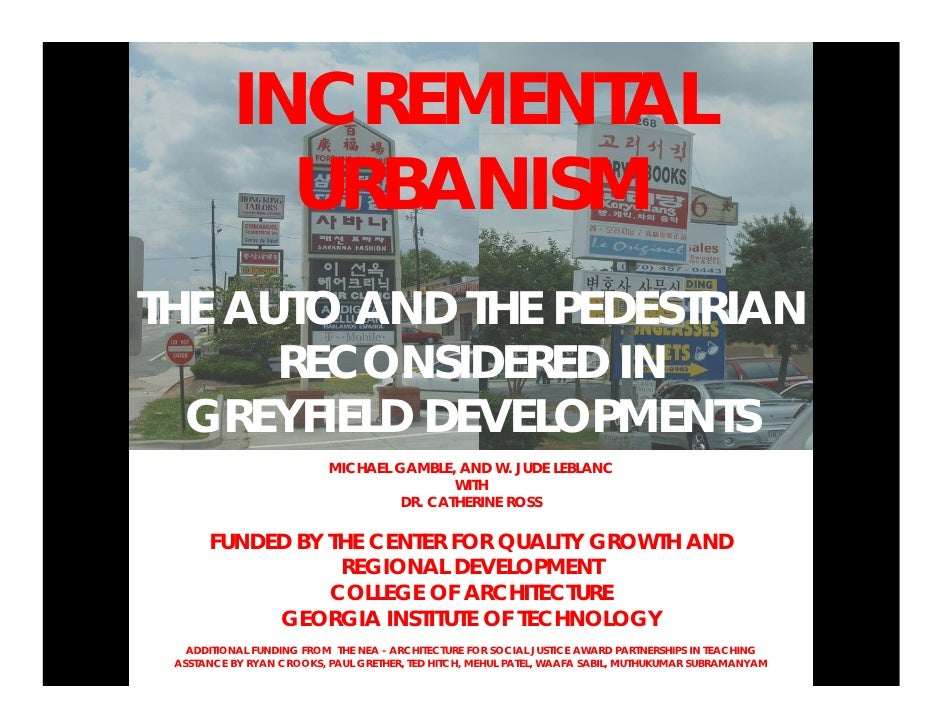 INCREMENTAL             URBANISM THE AUTO AND THE PEDESTRIAN       RECONSIDERED IN   GREYFIELD DEVELOPMENTS               ...