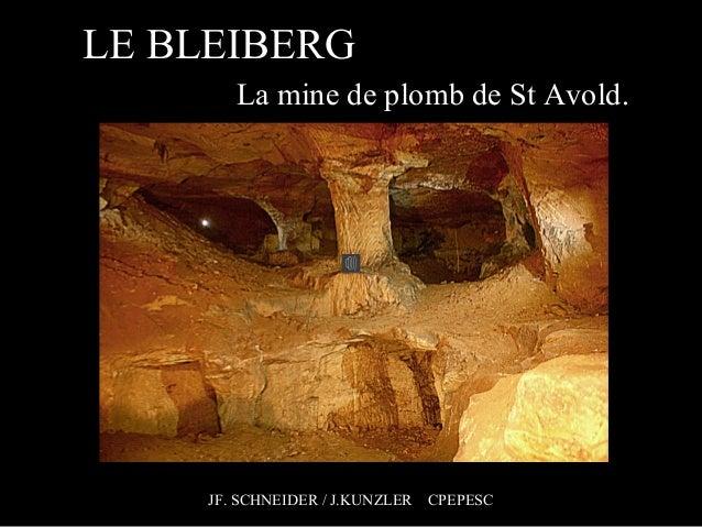 LE BLEIBERG La mine de plomb de St Avold.  JF. SCHNEIDER / J.KUNZLER CPEPESC