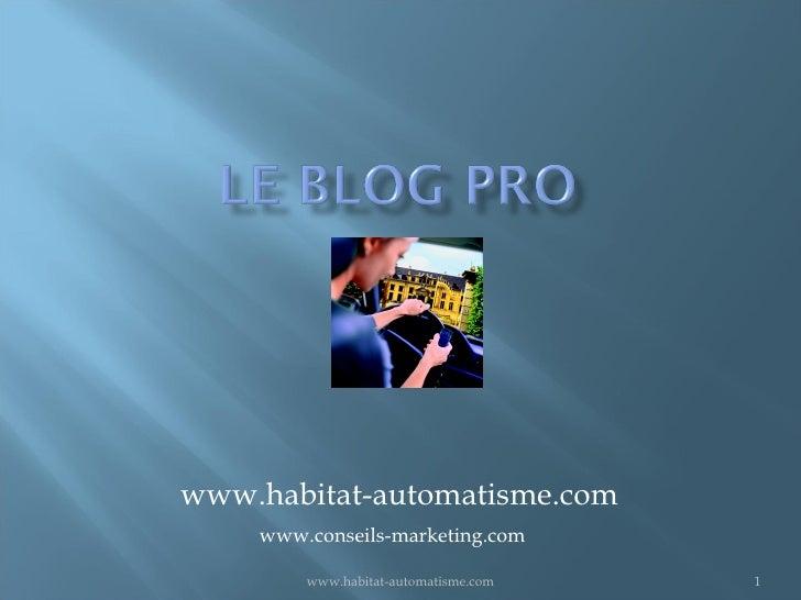 www.habitat-automatisme.com www.habitat-automatisme.com www.conseils-marketing.com