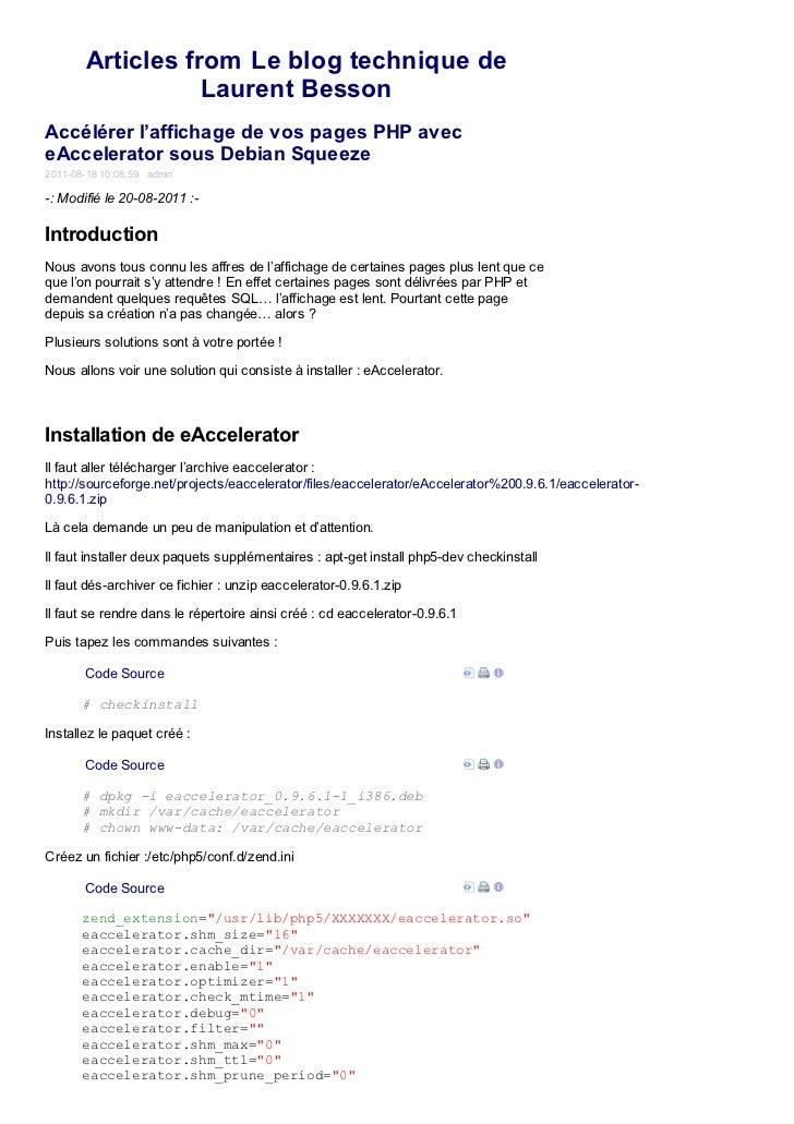 Articles from Le blog technique de                  Laurent BessonAccélérer l'affichage de vos pages PHP aveceAccelerator ...