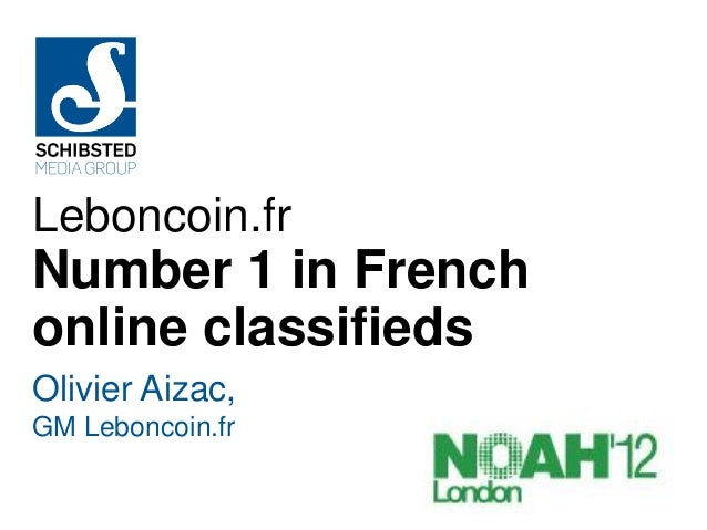 Leboncoin.frNumber 1 in Frenchonline classifiedsOlivier Aizac,GM Leboncoin.fr