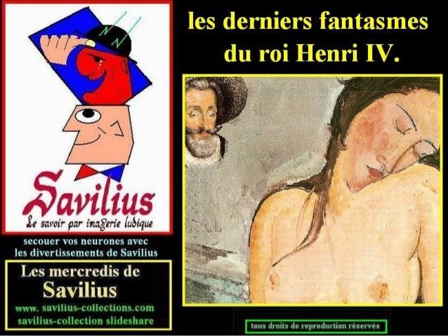 Le bon roi Henri IV  et ses derniers fantasmes