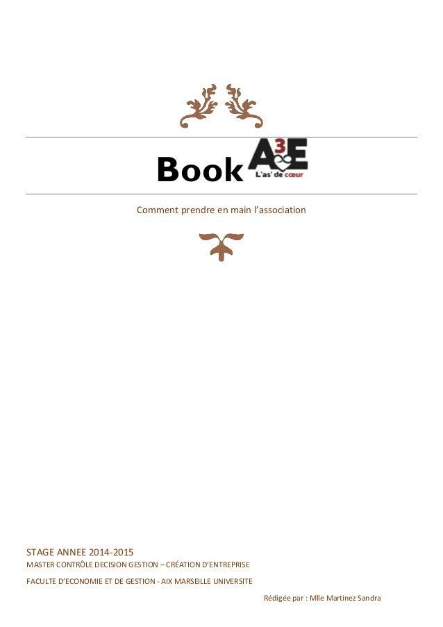 Book Comment prendre en main l'association STAGE ANNEE 2014-2015 MASTER CONTRÔLE DECISION GESTION – CRÉATION D'ENTREPRISE ...