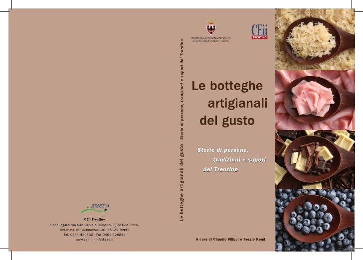 Le botteghe artigianali del gusto Storie di persone, tradizioni e sapori del Trentino