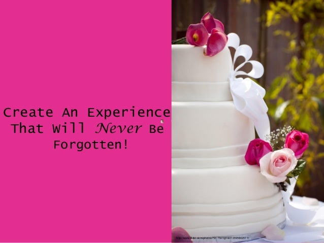 Create An Experience That Will Never Be Forgotten! http://www.flickr.com/photos/7917567@N07/3595802577/