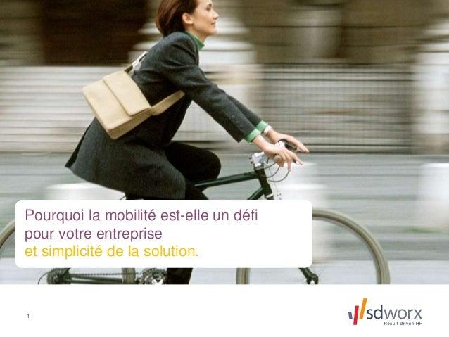 1 Pourquoi la mobilité est-elle un défi pour votre entreprise et simplicité de la solution.