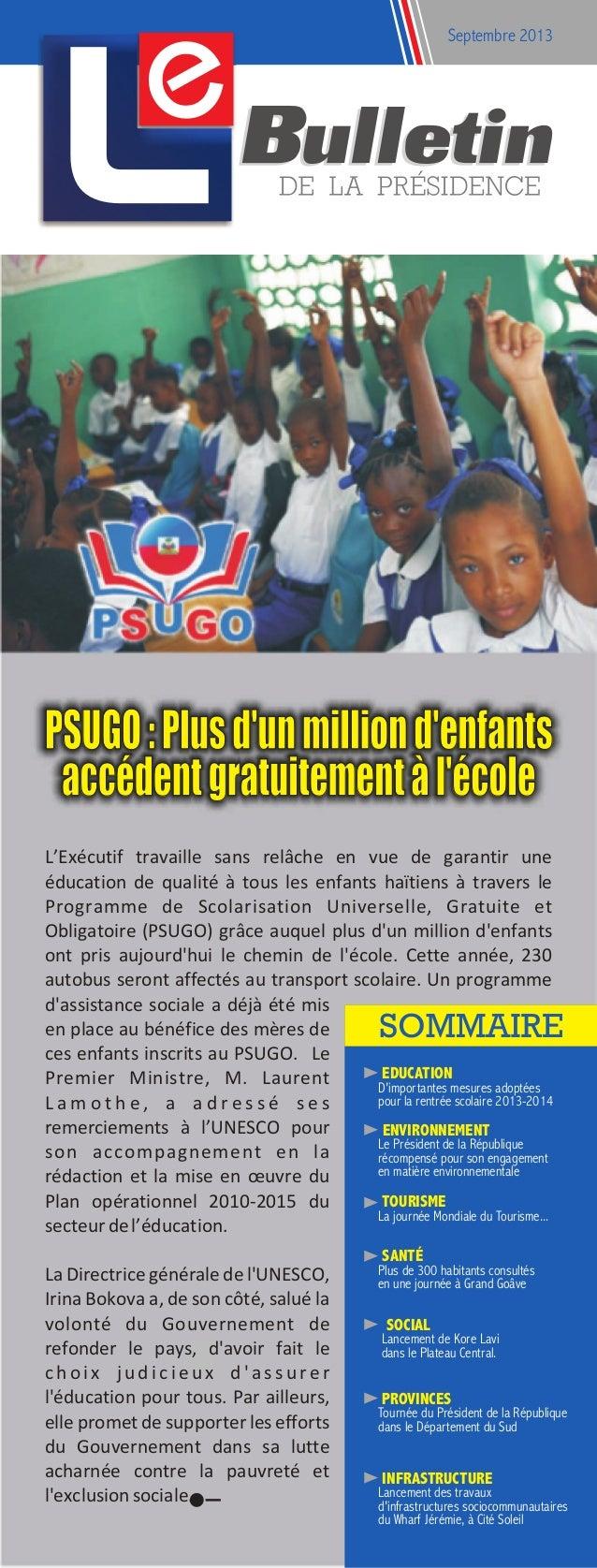 e  Septembre 2013  PSUGO : Plus d'un million d'enfants accédent gratuitement à l'école L'Exécutif travaille sans relâche e...