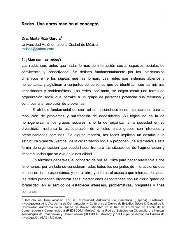 1 Redes. Una aproximación al concepto Dra. Marta Rizo García1 Universidad Autónoma de la Ciudad de México mrizog@yahoo.com...