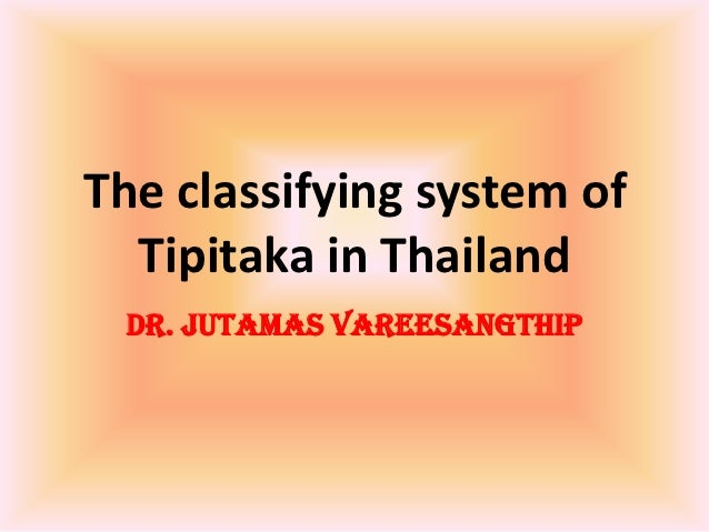 Lec. 4 the classifying system of tipitaka in thailand
