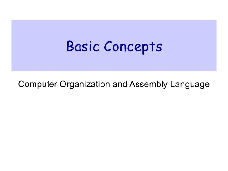 Basic Concepts Computer Organization and Assembly Language