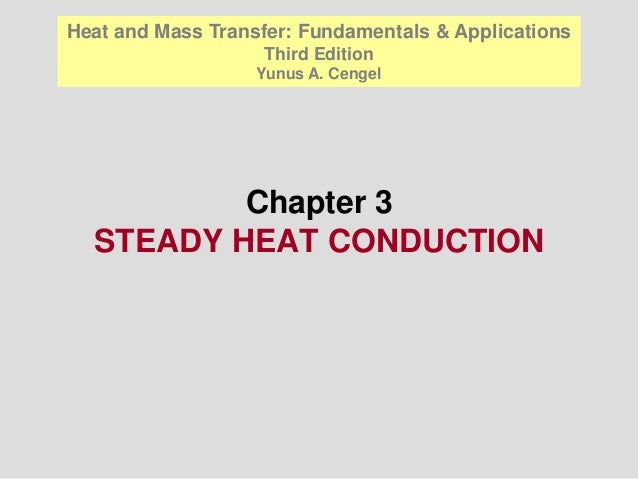 Heat and Mass Transfer: Fundamentals & Applications                   Third Edition                   Yunus A. Cengel     ...