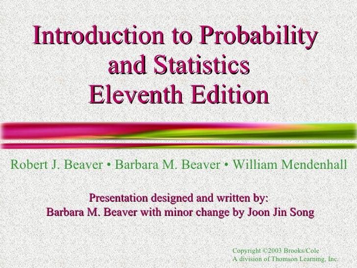 Introduction to Probability  and Statistics Eleventh Edition Robert J. Beaver • Barbara M. Beaver • William Mendenhall Pre...