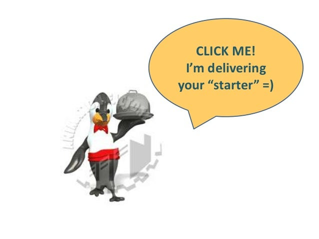 "CLICK ME! I'm delivering your ""starter"" =)"