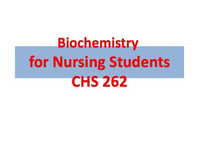 Biochemistryfor Nursing Students      CHS 262