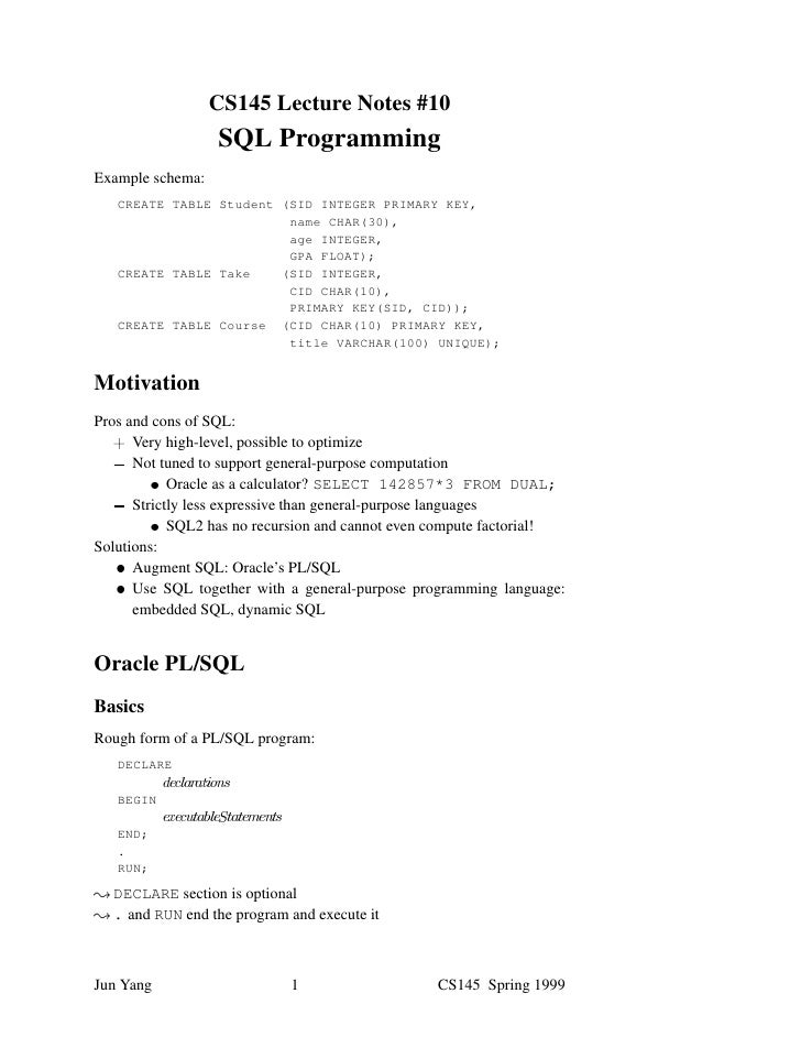CS145 Lecture Notes #10                   SQL Programming Example schema:    CREATE TABLE Student (SID INTEGER PRIMARY KEY...