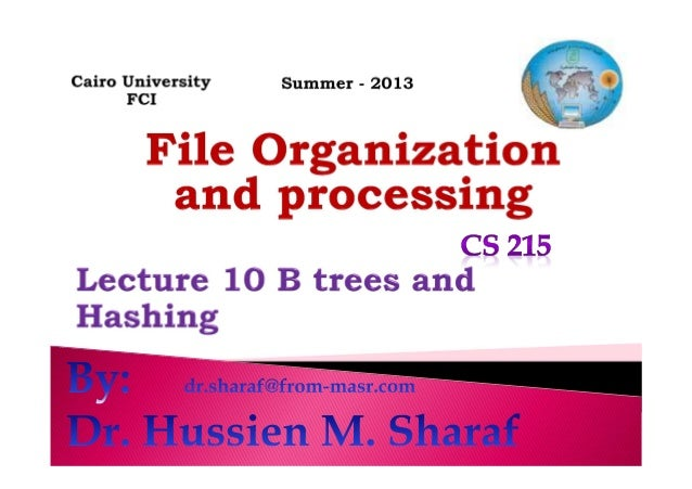 Multilevel Index in form of B trees. Hashing Dr. Hussien M. Sharaf 2