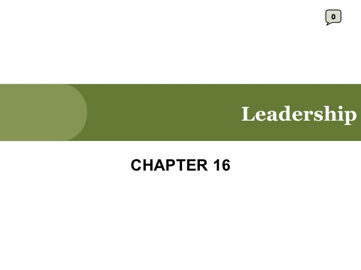 Leadership CHAPTER 16 0
