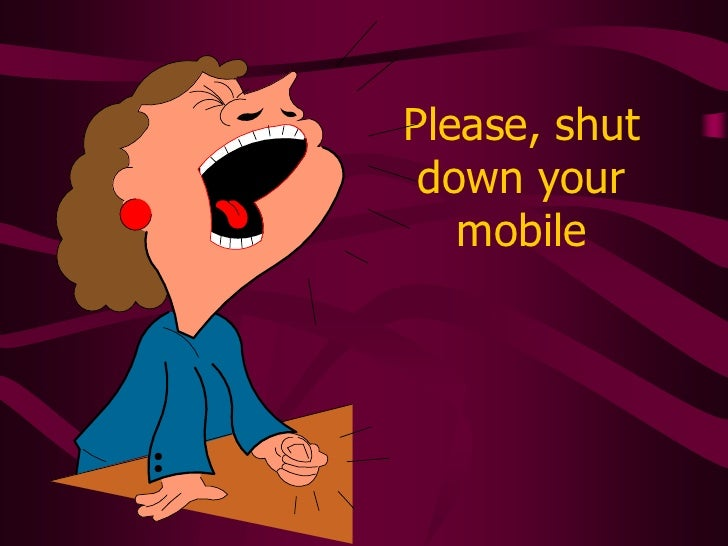 Please, shut down your mobile<br />