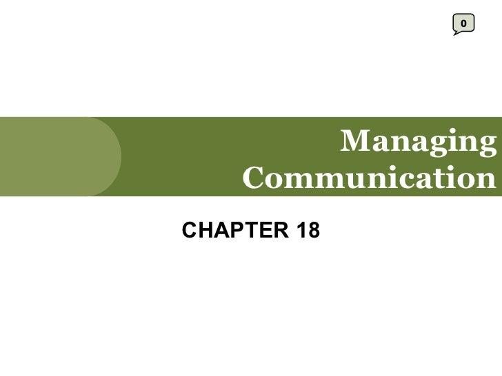 Managing Communication CHAPTER 18 0