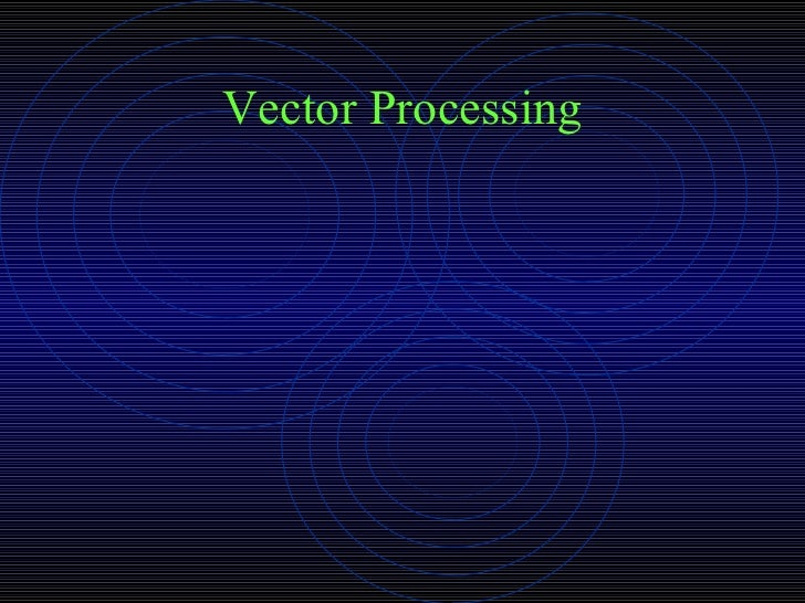 Vector Processing
