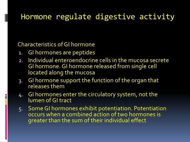 Hormone regulate digestive activity<br />Characteristics of GI hormone<br />GI hormones are peptides<br />Individual enter...