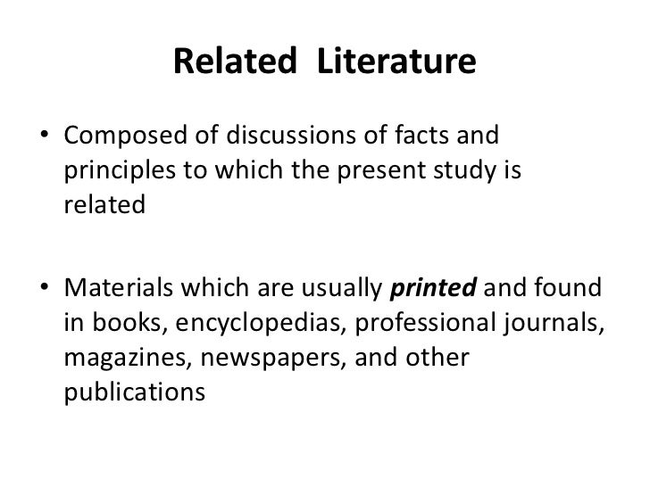 review of related literature in research Review of related literature in exploration, we find new techniques, new knowledge, even develop new substances, gadgets, equipment, processes or procedures, imagination and skill is employed by the researcher the commodities, new devices, services, in technology are needs of man for a better fuller life which is the concern of the research.