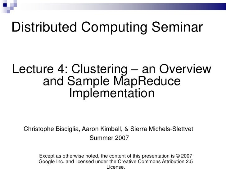 Distributed Computing Seminar  Lecture 4: Clustering – an Overview      and Sample MapReduce           Implementation    C...