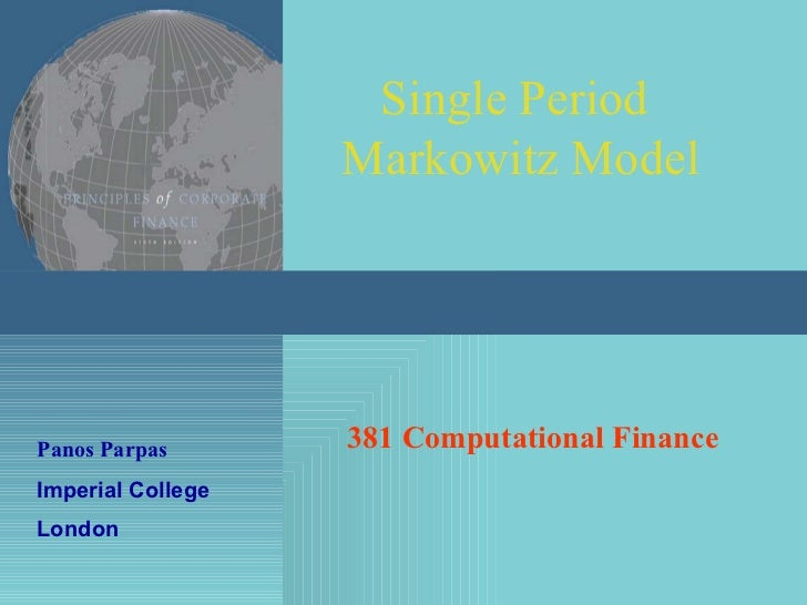 Panos Parpas Single Period  Markowitz Model 381 Computational Finance Imperial College London