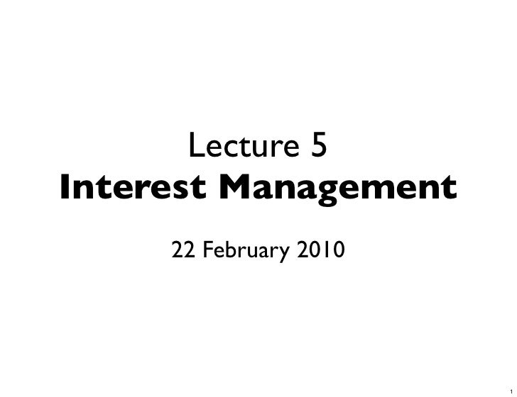 Lecture 5 Interest Management      22 February 2010                             1