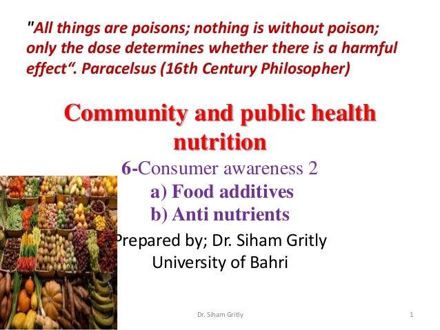 Community and public healthnutrition6-Consumer awareness 2a) Food additivesb) Anti nutrientsPrepared by; Dr. Siham GritlyU...