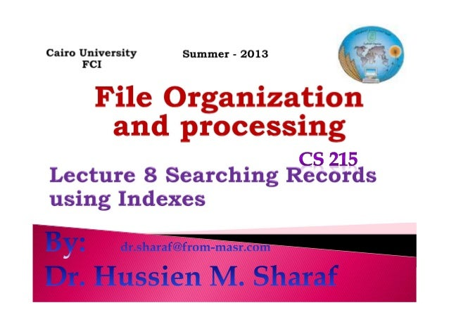 Structure of Indexes Linear Searching Binary Searching Dr. Hussien M. Sharaf 2