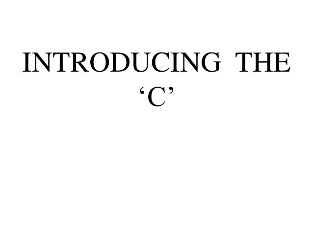 INTRODUCING THE      'C'