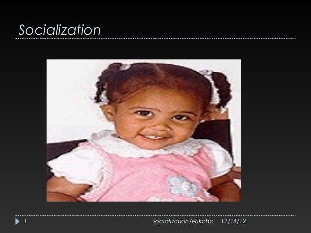 Socialization1               socialization/erikchoi   12/14/12
