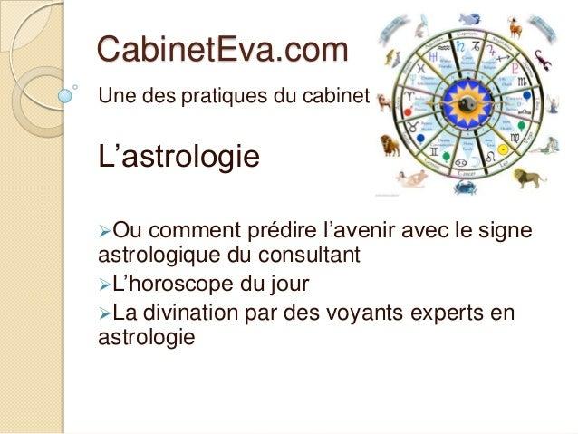 CabinetEva.com Une des pratiques du cabinet :  L'astrologie Ou  comment prédire l'avenir avec le signe astrologique du co...