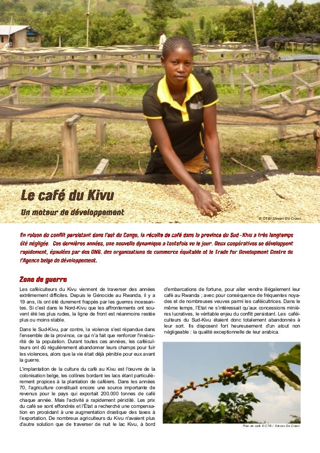 © CTB/ Steven De Craen Plan de café © CTB / Steven De Craen Les caféiculteurs du Kivu viennent de traverser des années ext...