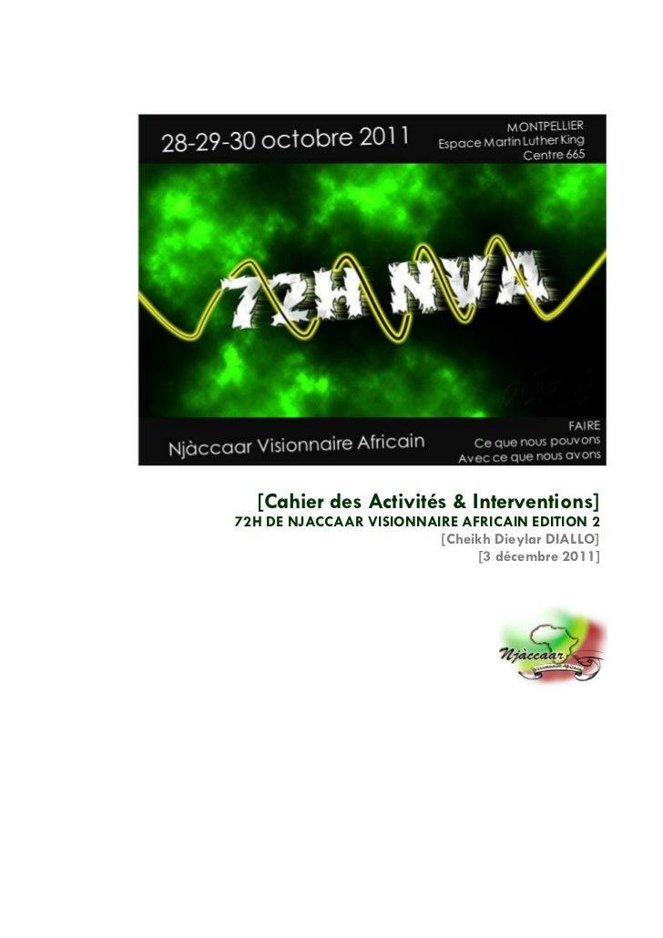[Cahier des Activités & Interventions]72H DE NJACCAAR VISIONNAIRE AFRICAIN EDITION 2                         [Cheikh Dieyl...
