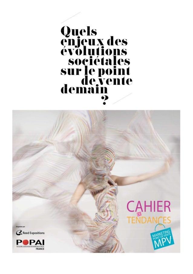 Le cahier de tendances du marketing point de vente 2014 - Page 2 AVANT-PROPOS Le cahier de tendance est une approche parti...