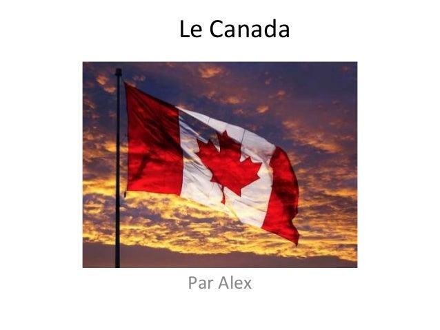 Le Canada  Par Alex