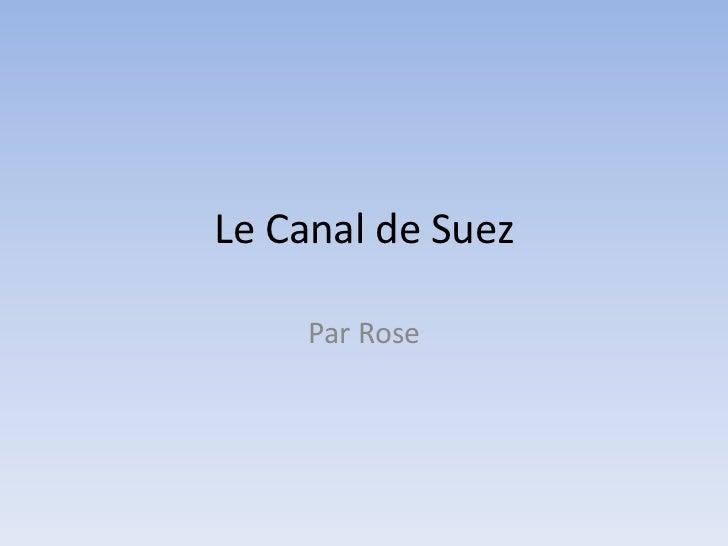 Le Canal de Suez<br />Par Rose<br />