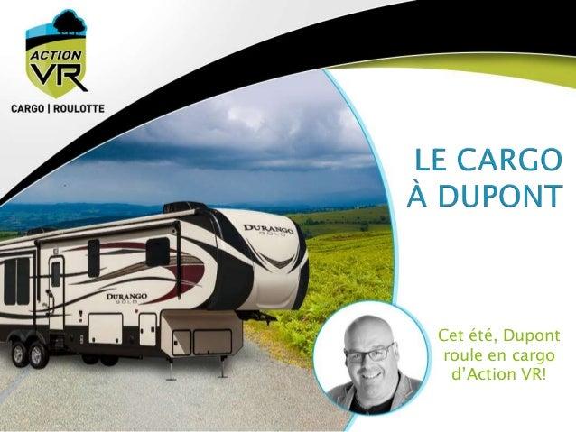 Cet été, Dupont roule en cargo d'Action VR!