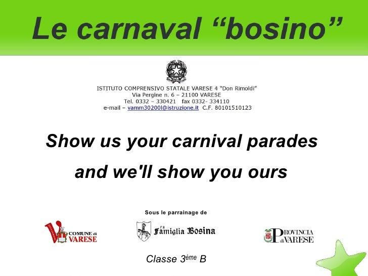 Show us your carnival parades    and we'll show you ours           Sous le parrainage de               Classe 3ème B